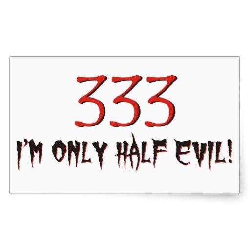 333_im_only_half_evil_666_joke_sticker-r6ba54fa7d45641df9cf33c2095cf0dcf_v9wxo_8byvr_512.jpg